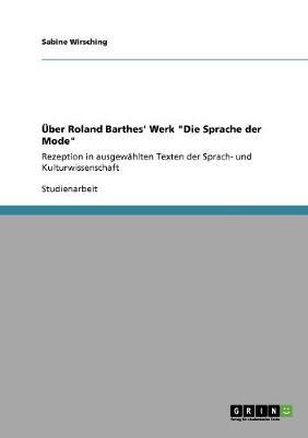 """Uber Roland Barthes' Werk """"Die Sprache Der Mode"""" (Paperback)"""