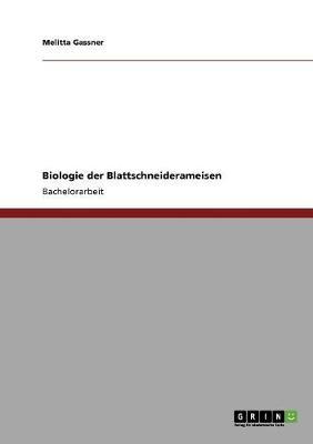Biologie Der Blattschneiderameisen (Paperback)