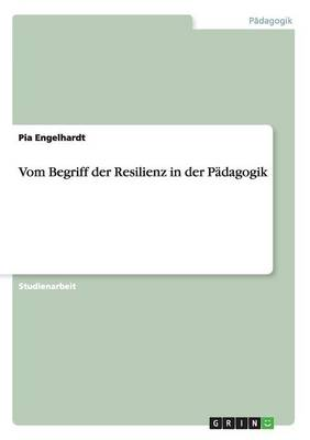 Vom Begriff Der Resilienz in Der Padagogik (Paperback)