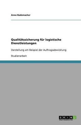 Qualitatssicherung Fur Logistische Dienstleistungen (Paperback)