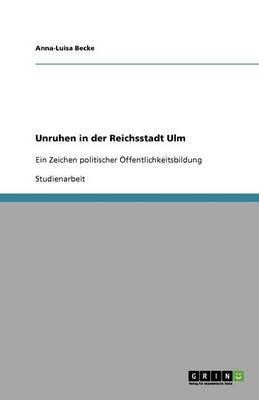 Unruhen in Der Reichsstadt Ulm (Paperback)