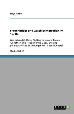 Frauenbilder Und Geschlechterrollen Im 18. Jh. (Paperback)