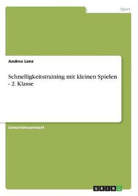 Schnelligkeitstraining Mit Kleinen Spielen - 2. Klasse (Paperback)