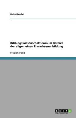 Bildungswissenschaftler/In Im Bereich Der Allgemeinen Erwachsenenbildung (Paperback)