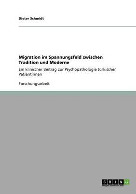 Migration Im Spannungsfeld Zwischen Tradition Und Moderne (Paperback)