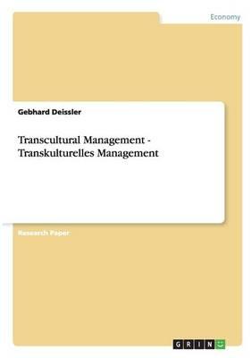 Transcultural Management - Transkulturelles Management (Paperback)