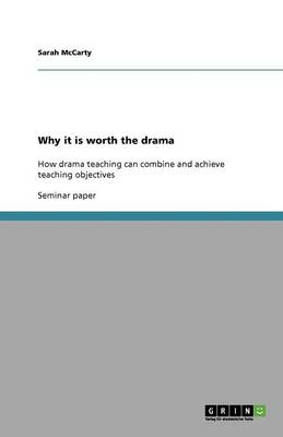 Why It Is Worth the Drama (Paperback)