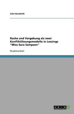 Rache Und Vergebung ALS Zwei Konfliktlosungsmodelle in Lessings 'Miss Sara Sampson' (Paperback)