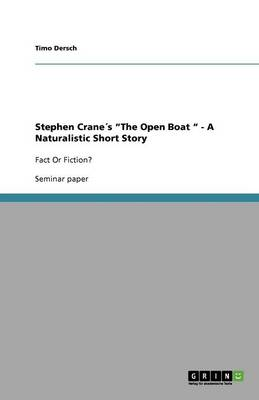 Stephen Cranes the Open Boat - A Naturalistic Short Story (Paperback)