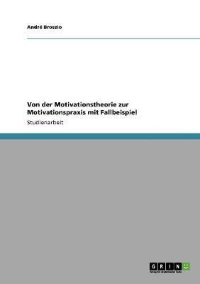 Von Der Motivationstheorie Zur Motivationspraxis Mit Fallbeispiel (Paperback)