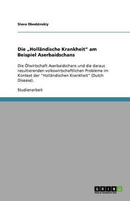 """Die """"Hollandische Krankheit"""" Am Beispiel Aserbaidschans (Paperback)"""