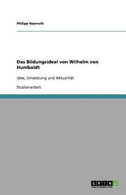 Das Bildungsideal Von Wilhelm Von Humboldt (Paperback)