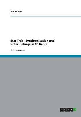 Star Trek: Synchronisation Und Untertitelung Im SF-Genre (Paperback)