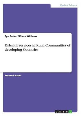 E-Health Services in Rural Communities of Developing Countries (Paperback)