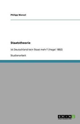 Hegels Kritik an Der Verfassung Des Deutschen Reiches Um 1802 Im Historischen Kontext (Paperback)