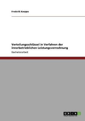 Verteilungsschlussel in Verfahren Der Innerbetrieblichen Leistungsverrechnung (Paperback)