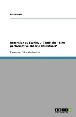 Rezension Zu Stanley J. Tambiahs Eine Performative Theorie Des Rituals (Paperback)