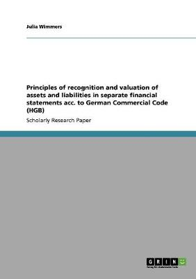 Principles of Recognition and Valuation of Assets and Liabilities in Separate Financial Statements Acc. to German Commercial Code (Hgb) (Paperback)