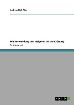 Die Verwendung Von Insignien Bei Der Kroenung (Paperback)