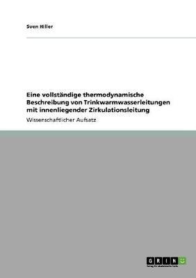 Eine Vollstandige Thermodynamische Beschreibung Von Trinkwarmwasserleitungen Mit Innenliegender Zirkulationsleitung (Paperback)