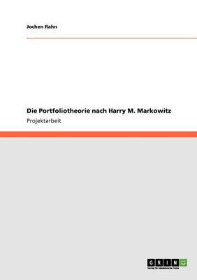 Die Portfoliotheorie Nach Harry M. Markowitz (Paperback)