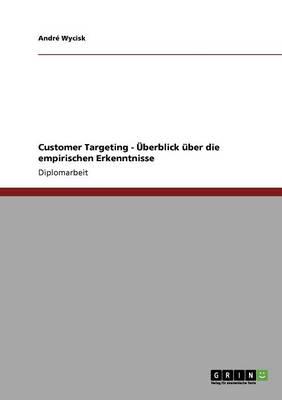 Customer Targeting - berblick ber Die Empirischen Erkenntnisse (Paperback)