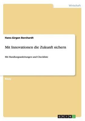 Mit Innovationen Die Zukunft Sichern (Paperback)