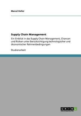 Supply Chain Management. Einblick, Chancen Und Risiken (Paperback)