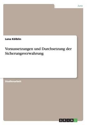 Voraussetzungen Und Durchsetzung Der Sicherungsverwahrung (Paperback)