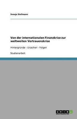 Von Der Internationalen Finanzkrise Zur Weltweiten Vertrauenskrise (Paperback)