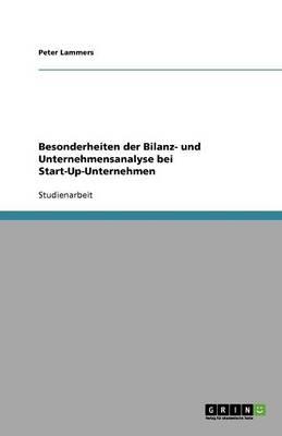 Besonderheiten Der Bilanz- Und Unternehmensanalyse Bei Start-Up-Unternehmen (Paperback)