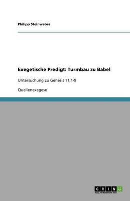 Exegetische Predigt: Turmbau Zu Babel (Paperback)