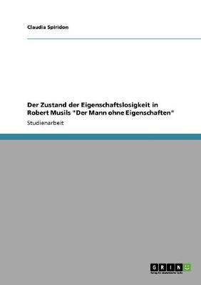 Der Zustand Der Eigenschaftslosigkeit in Robert Musils Der Mann Ohne Eigenschaften (Paperback)