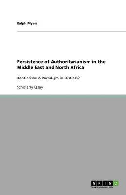 Persistence of Authoritarianism in the Middle East and North Africa (Paperback)
