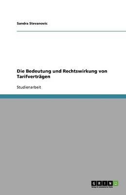 Die Bedeutung Und Rechtswirkung Von Tarifvertragen (Paperback)