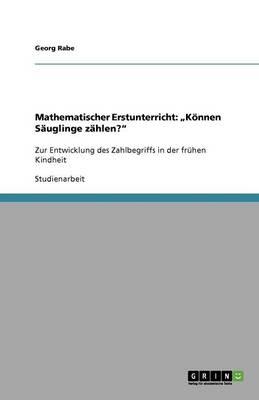 """Mathematischer Erstunterricht: """"Konnen Sauglinge Zahlen?"""" (Paperback)"""