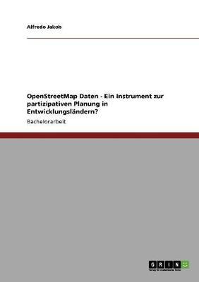 Openstreetmap Daten - Ein Instrument Zur Partizipativen Planung in Entwicklungsl ndern? (Paperback)