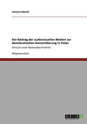 Der Beitrag Der Audiovisuellen Medien Zur Demokratischen Konsolidierung in Polen (Paperback)