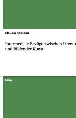 Intermediale Bezuge Zwischen Literatur Und Bildender Kunst (Paperback)