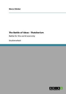 The Battle of Ideas - Thatcherism (Paperback)