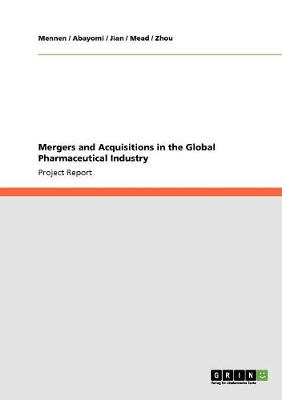Mergers and Acquisitions in the Global Pharmaceutical Industry (Paperback)