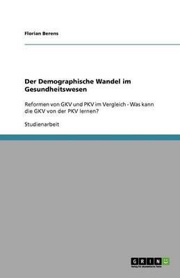 Der Demographische Wandel Im Gesundheitswesen (Paperback)
