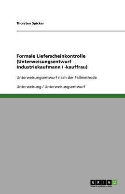Formale Lieferscheinkontrolle (Unterweisungsentwurf Industriekaufmann / -Kauffrau) (Paperback)