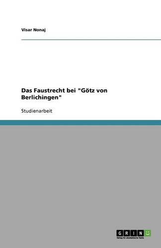 """Das Faustrecht Bei """"Gotz Von Berlichingen"""" (Paperback)"""