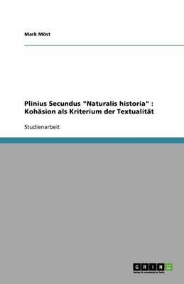 Plinius Secundus Naturalis Historia: Kohasion ALS Kriterium Der Textualitat (Paperback)