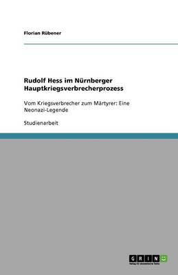 Rudolf Hess Im Nurnberger Hauptkriegsverbrecherprozess (Paperback)