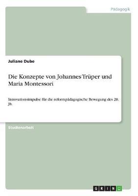 Die Konzepte Von Johannes Truper Und Maria Montessori (Paperback)