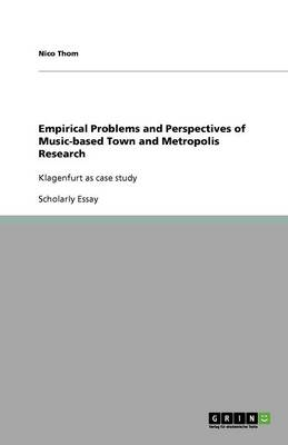 Empirical Problems and Perspectives of Music-Based Town and Metropolis Research (Paperback)