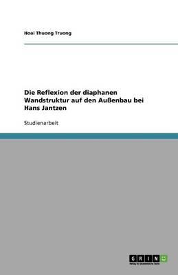 Die Reflexion Der Diaphanen Wandstruktur Auf Den Auenbau Bei Hans Jantzen (Paperback)