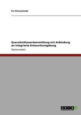 Querschnittswerteermittlung Mit Anbindung an Integrierte Entwurfsumgebung (Paperback)